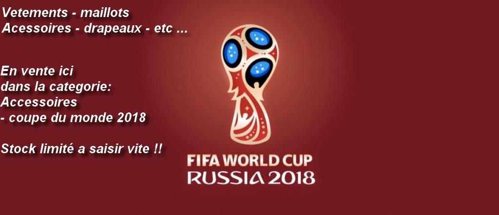 Arrivage collection vêtements accessoires coupe du monde 2018